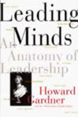 Leading Minds: An Anatomy of Leadership 9780465082797