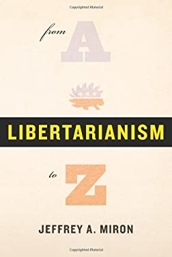 Libertarianism, from A to Z 9780465019434