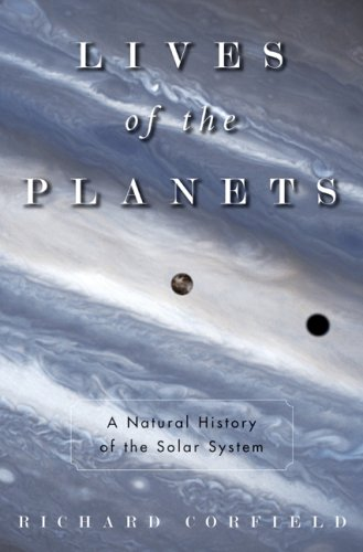 Lives of the Planets: A Natural History of the Solar System 9780465014033
