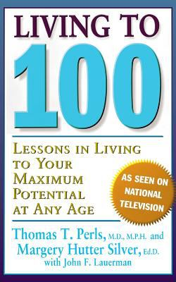 Living to 100: Lessons in Living to Your Maximum Potential at Any Age 9780465041435