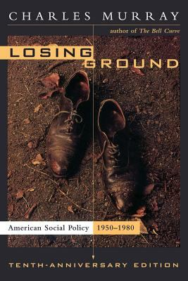 Losing Ground: American Social Policy, 1950-1980, 10th Anniversary Edition 9780465042333
