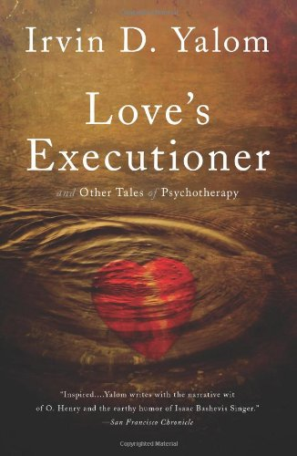Love's Executioner: And Other Tales of Psychotherapy 9780465020119