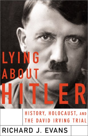 Lying about Hitler: History, Holocaust Holocaust and the David Irving Trial 9780465021529