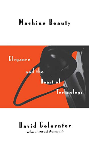 Machine Beauty: Elegance and the Heart of Computing 9780465043163