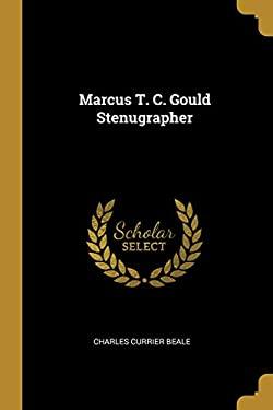 Marcus T. C. Gould Stenugrapher
