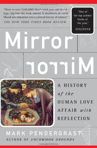 Mirror Mirror: A History of the Human Love Affair with Reflection 9780465054718