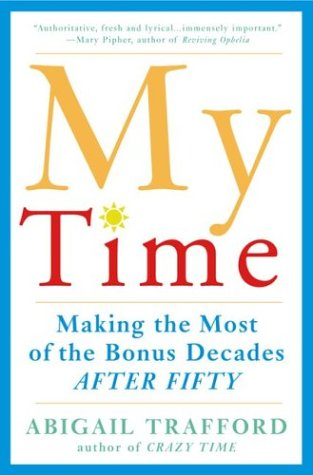 My Time: Making the Most of the Bonus Decades After 50 9780465086740