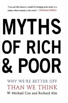 Myths of Rich and Poor: Why We're Better Off Than We Think 9780465047833