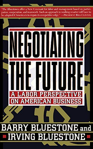 Negotiating the Future: A Labor Perspective on American Business 9780465049189