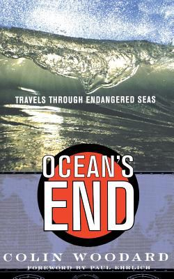 Ocean's End Travels Through Endangered Seas 9780465015719