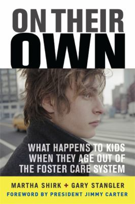 On Their Own: What Happens to Kids When They Age Out of the Foster Care System? 9780465077663