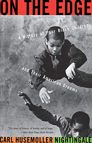 On the Edge: A History of Poor Black Children and Their American Dreams 9780465052196