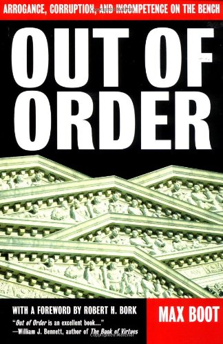 Out of Order: Arrogance, Corruption and Incompetence on the Bench 9780465053759