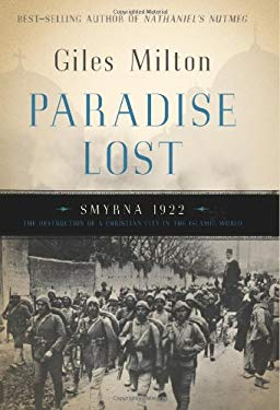 Paradise Lost: Smyrna 1922, the Destruction of a Christian City in the Islamic World 9780465011193