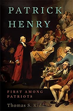 Patrick Henry: First Among Patriots 9780465009282