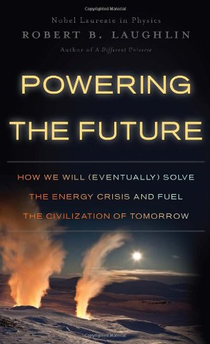 Powering the Future: How We Will (Eventually) Solve the Energy Crisis and Fuel the Civilization of Tomorrow 9780465022199