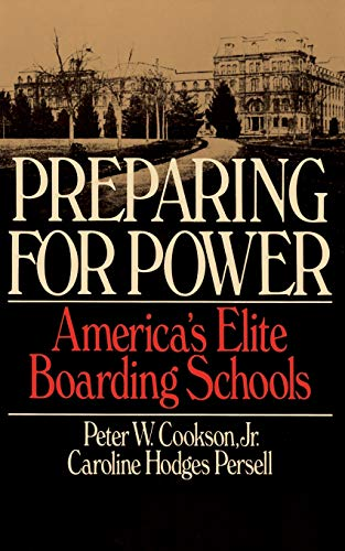 Preparing for Power: America's Elite Boarding Schools 9780465062690