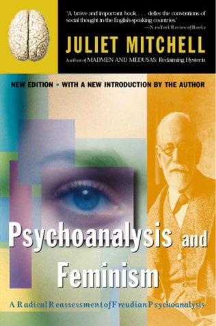 Psychoanalysis and Feminism a Radical Reassessment of Freudian Psychoanalysis 9780465046089