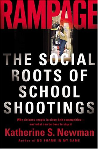 Rampage: The Social Roots of School Shootings 9780465051045