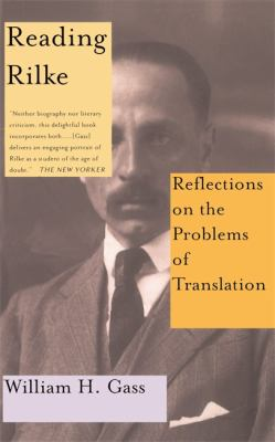 Reading Rilke Reflections on the Problems of Translations 9780465026227