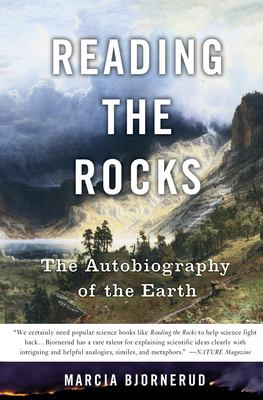 Reading the Rocks: The Autobiography of the Earth 9780465006847