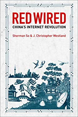 Red Wired: China's Internet Revolution 9780462099675