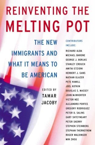Reinventing the Melting Pot: The New Immigrants and What It Means to Be American 9780465036349