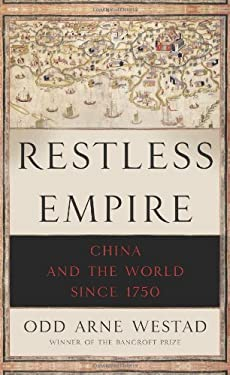 Restless Empire: China and the World Since 1750 9780465019335