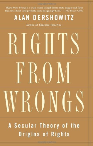 Rights from Wrongs: A Secular Theory of the Origins of Rights 9780465017133