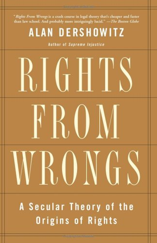 Rights from Wrongs: A Secular Theory of the Origins of Rights 9780465017140