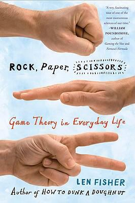 Rock, Paper, Scissors: Game Theory in Everyday Life 9780465009381
