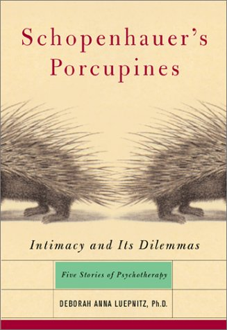 Schopenhauer's Porcupines: Intimacy and Its Dilemmas 9780465042869