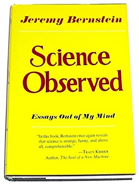 Science Observed : Essays Out of My Mind