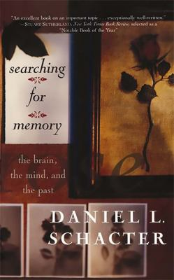 Searching for Memory: The Brain, the Mind and the Past 9780465075522