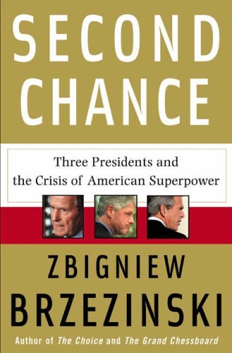 Second Chance: Three Presidents and the Crisis of American Superpower 9780465002528