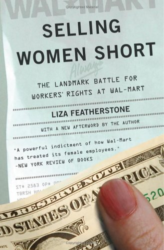 Selling Women Short: The Landmark Battle for Workers' Rights at Wal-Mart 9780465023165