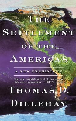Settlement of the Americas a New Prehistory 9780465076697