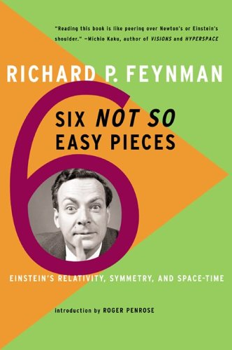 Six Not-So-Easy Pieces: Einstein's Relativity, Symmetry, and Space-Time 9780465023936