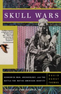 Skull Wars Kennewick Man, Archaeology, and the Battle for Native American Identity 9780465092253
