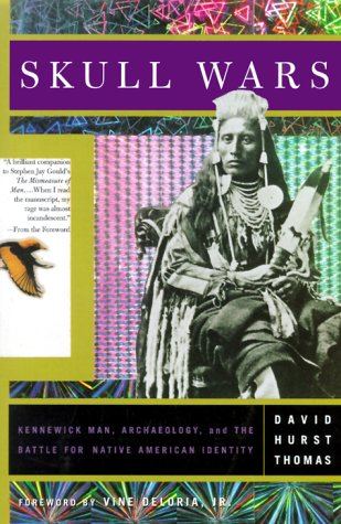 Skull Wars: Kenniwick Man, Archaeology, and the Battle for Native American Identity 9780465092246