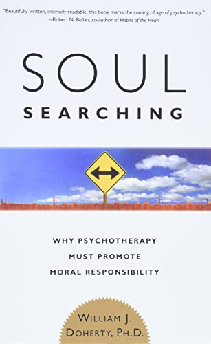 Soul Searching: Why Psychotherapy Must Promote Moral Responsibility 9780465009459