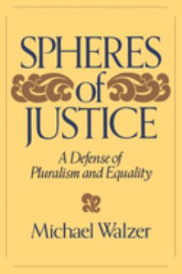 Spheres of Justice: A Defense of Pluralism and Equality 9780465081899