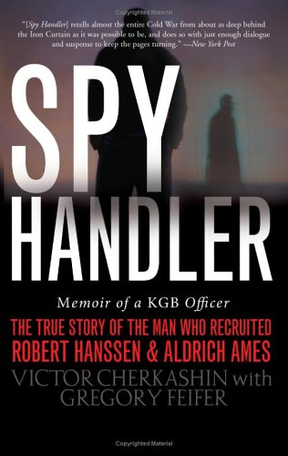 Spy Handler: Memoir of KGB Officer: The True Story of the Man Who Recruited Robert Hanssen and Aldrich Ames 9780465009695