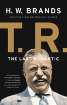 T. R.: The Last Romantic 9780465069590