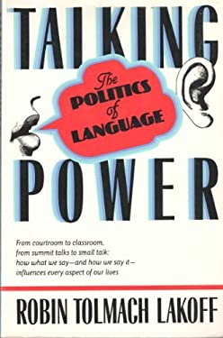 Talking Power: The Politics of Language 9780465083596