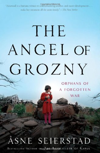 The Angel of Grozny: Orphans of a Forgotten War 9780465019496