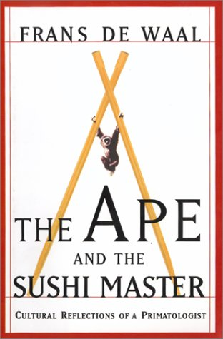The Ape and the Sushi Master: Cultural Reflections of a Primatologist 9780465041763