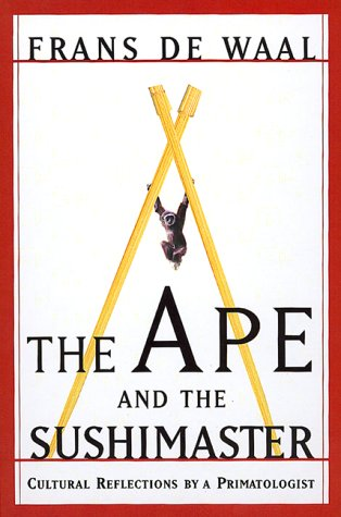 The Ape and the Sushi Master Reflections of a Primatologist 9780465041756