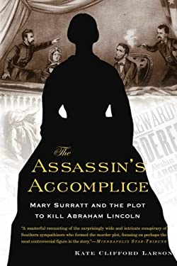 The Assassin's Accomplice: Mary Surratt and the Plot to Kill Abraham Lincoln 9780465018932