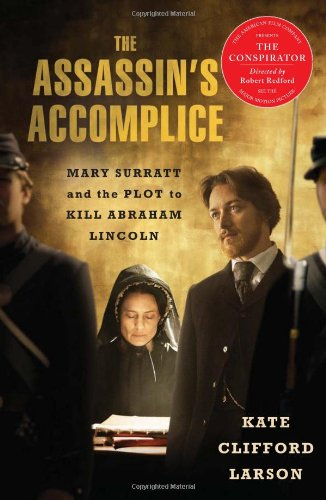 The Assassin's Accomplice: Mary Surratt and the Plot to Kill Abraham Lincoln 9780465024414